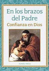 EN LOS BRAZOS DEL PADRE : CONFIANZA EN DIOS