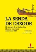 LA SENDA DE L´ÈXODE : ELS MORISCS DE LA MARINA ALTA I LA SEUA EMPREMTA DESPRÉS DE 1609