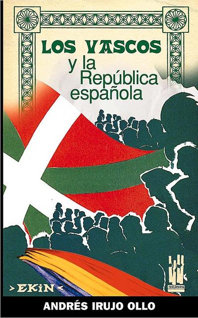 LOS VASCOS Y LA REPÚBLICA ESPAÑOLA