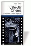 CAFÉ-BAR CINEMA : CAFÉS, BARES Y CLUBES DE PELÍCULA