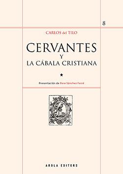 CERVANTES Y LA CABALA CRISTIANA.