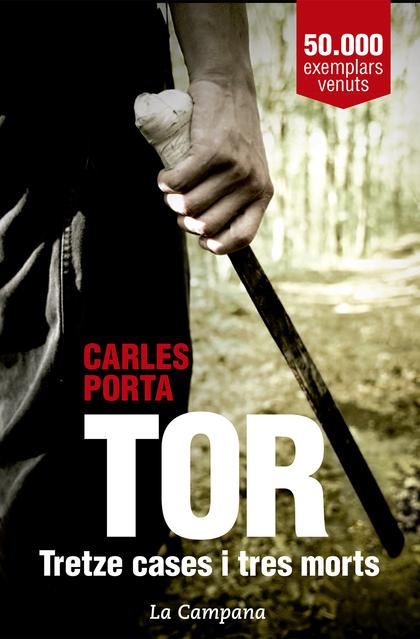 TOR. TRETZE CASES I TRES MORTS.