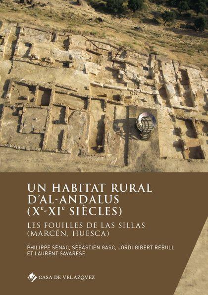 UN HABITAT RURAL D'AL-ANDALUS (XE-XIE SIÈCLES)                          LES FOUILLES DE