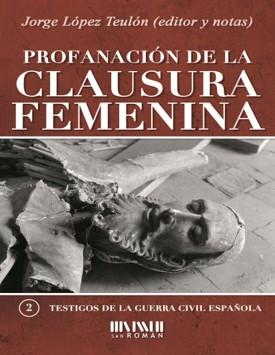 PROFANACIÓN DE LA CLAUSURA FEMENINA.