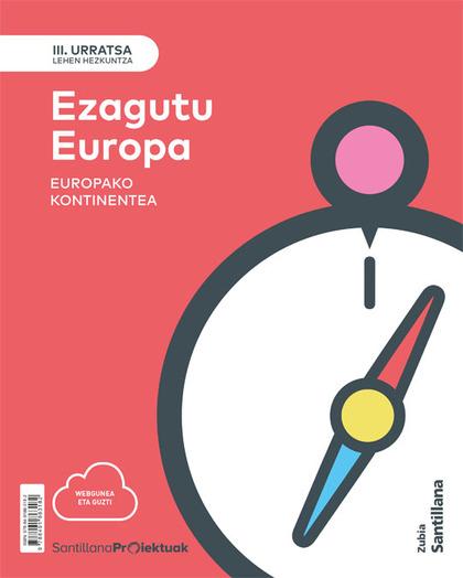 III URRATSA EZAGUTU EUROPA. EUROPAKO KONTINENTEA