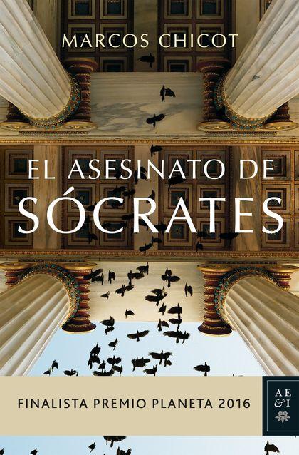 EL ASESINATO DE SÓCRATES. FINALISTA PREMIO PLANETA 2016