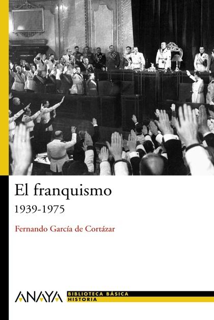 EL FRANQUISMO, 1939-1975