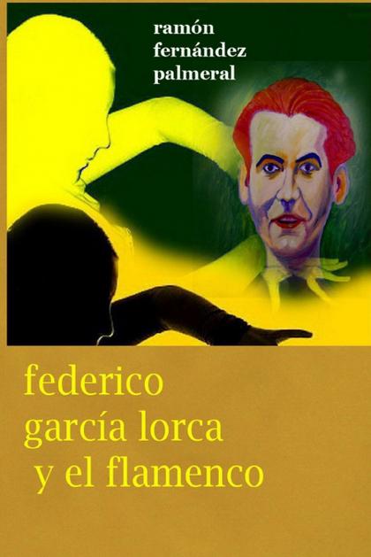 FEDERICO GARCIA LORCA Y EL FLAMENCO.