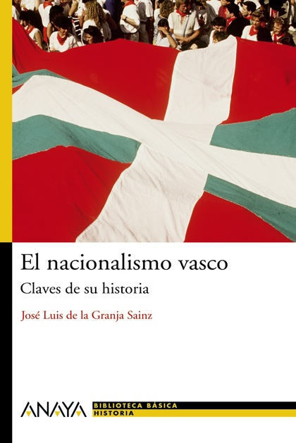 EL NACIONALISMO VASCO : CLAVES DE SU HISTORIA