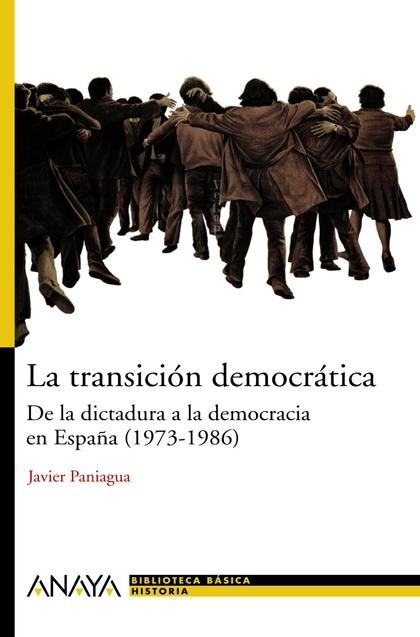 LA TRANSICIÓN DEMOCRÁTICA : DE LA DICTADURA A LA DEMOCRACIA