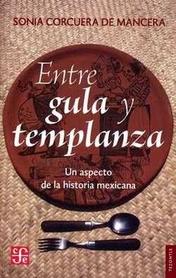 ENTRE GULA Y TEMPLANZA