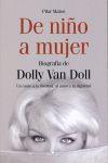 DE NIÑO A MUJER : BIOGRAFÍA DE DOLLY VANDOLL