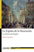 LA ESPAÑA DE LA ILUSTRACIÓN : LA REFORMA DE ESPAÑA