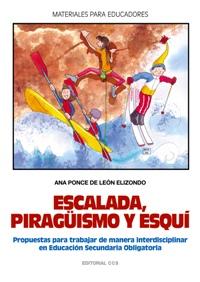 ESCALADA, PIRAGÜISMO Y ESQUÍ, PROPUESTA PARA TRABAJAR DE MANERA INTERD