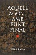AQUELL AGOST AMB PUNT FINAL.