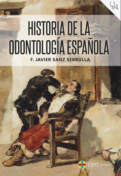 HISTORIA DE LA ODONTOLOGÍA ESPAÑOLA.