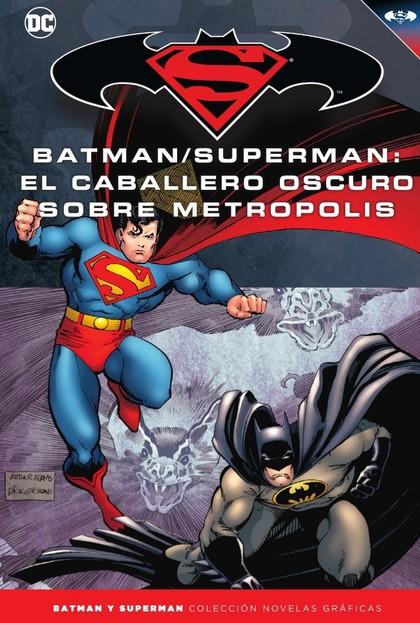 BATMAN Y SUPERMAN - COLECCIÓN NOVELAS GRÁFICAS NÚM. 38: EL CABALLERO OSCURO SOBR.