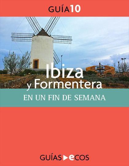 Ibiza y Formentera. En un fin de semana