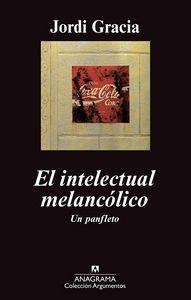 EL INTELECTUAL MELANCÓLICO : UN PANFLETO