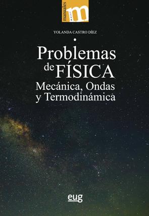 PROBLEMAS DE FÍSICA. MECÁNICA, ONDAS Y TERMODINÁMICA
