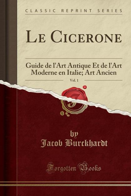 LE CICERONE, VOL. 1
