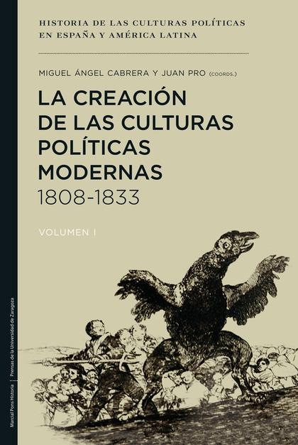 LA CREACIÓN DE LAS CULTURAS POLÍTICAS MODERNAS, 1808-1833