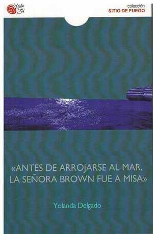 ANTES DE ARROJARSE AL MAR,LA SEÑORA BROWN FUE A MISA.