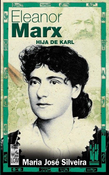 ELEANOR MARX: HIJA DE KARL