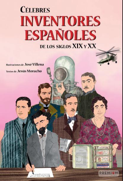 CÉLEBRES INVENTORES ESPAÑOLES DE LOS SIGLOS XIX Y XX.