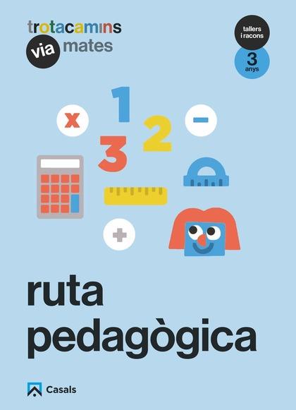 RUTA PEDAGÒGICA VIA MATES 3 ANYS TALLERS I RACONS TROTACAMINS