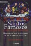 SANTOS FAMOSOS Y OTRAS EXTRAÑAS DEVOCIONES: MÚSICOS, POLÍTICOS Y VISIONARIOS EN LOS ALTARES DEL