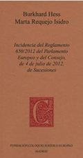INCIDENCIA DEL REGLAMENTO 650/2012 DEL PARLAMENTO EUROPEO Y DEL CONSEJO