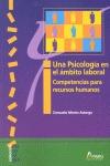 UNA PSICOLOGÍA EN EL ÁMBITO LABORAL : COMPETENCIAS PARA RECURSOS HUMANOS