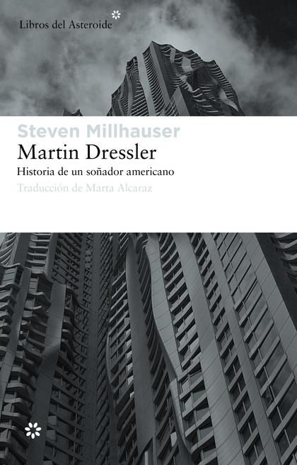 MARTIN DRESSLER : HISTORIA DE UN SOÑADOR AMERICANO