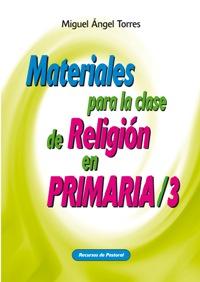 MATERIALES PARA LA CLASE DE RELIGION PRIMARIA 3