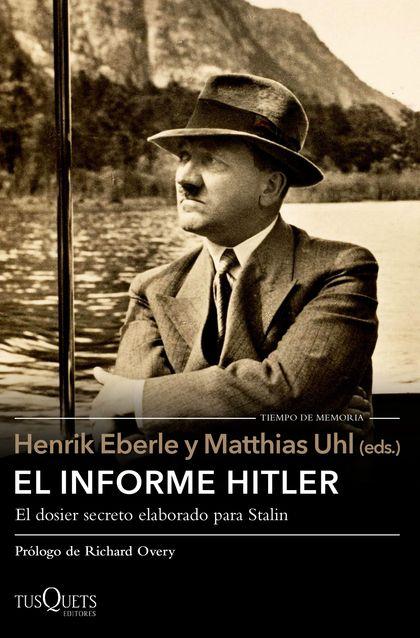 EL INFORME HITLER. INFORME SECRETO DEL NKVD PARA STALIN, EXTRAÍDO DE LOS INTERROGATORIOS A OTTO