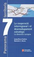 LA COOPERACIÓ INTERREGIONAL I EL DESENVOLUPAMENT ESTRATÈGIC : LA DIMENSIÓ EUROPEA