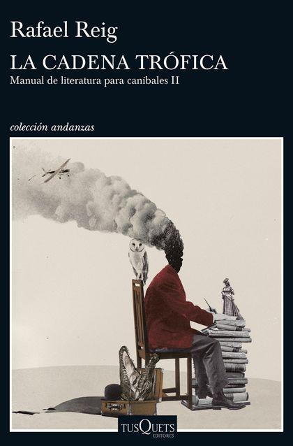 LA CADENA TRÓFICA. MANUAL DE LITERATURA PARA CANÍBALES II