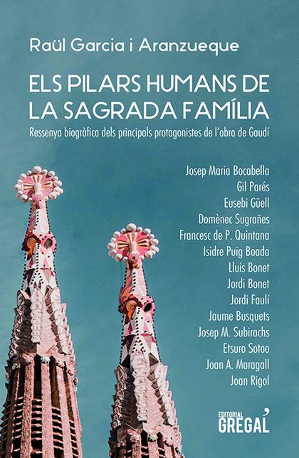 ELS PILARS HUMANS DE LA SAGRADA FAMÍLIA.