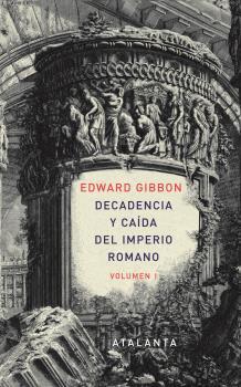 DECANDENCIA Y CAÍDA DEL IMPERIO ROMANO. TOMO I.