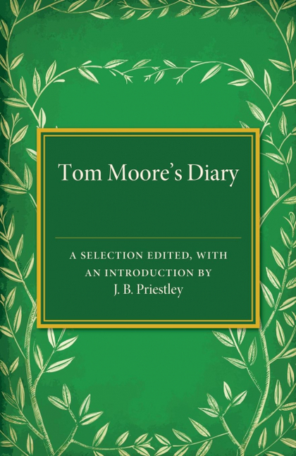 TOM MOORE´S DIARY. A SELECTION EDITED, WITH AN INTRODUCTION