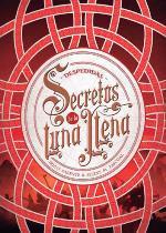 SECRETOS DE LA LUNA LLENA 3. DESPEDIDAS.