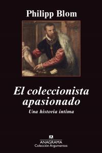 EL COLECCIONISTA APASIONADO : UNA HISTORIA ÍNTIMA