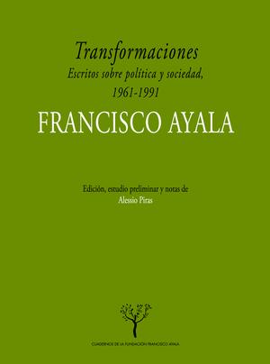 TRANSFORMACIONES. ESCRITOS SOBRE POLÍTICA Y SOCIEDAD EN ESPAÑ, 1961-1991