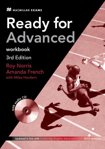 READY FOR ADVANCED (3RD ED. 2015 EXAM). WORKBOOK WITHOUT KEY WITH AUDIO CD