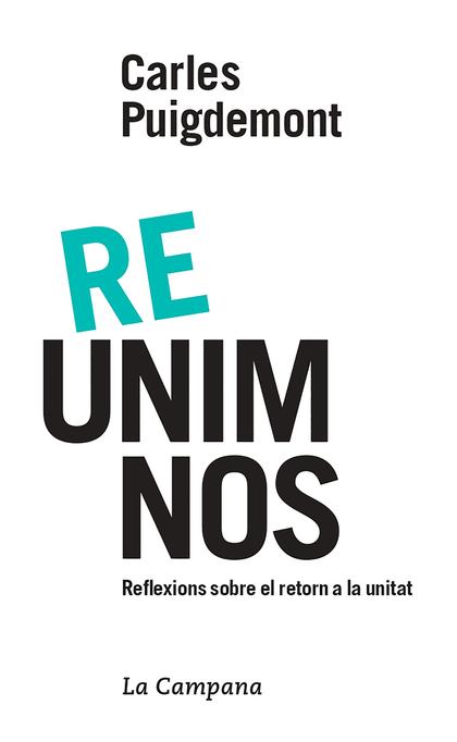 RE-UNIM-NOS. REFLEXIONS SOBRE EL RETORN A LA UNITAT