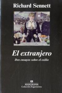 EL EXTRANJERO : DOS ENSAYOS SOBRE EL EXILIO