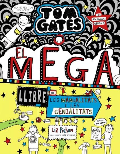 TOM GATES: EL MEGA LLIBRE DE LES MANUALITATS I LES GENIALITATS.