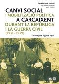 CANVI SOCIAL I MOBILITZACIÓ POLÍTICA A CARCAIXENT DURANT LA REPÚBLICA I LA GUERRA CIVIL, 1931-1