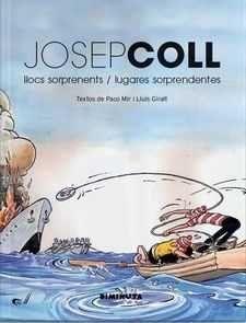 JOSEP COLL. LLOCS SORPRENENTS / LUGARES SORPRENDENTES